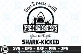 006 Dont mess with GRANDMASHARK you will get shark kicked 3 2D Crafty Files   Home
