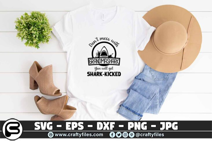 006 Dont mess with GRANDMASHARK you will get shark kicked 3 2T Don't Mess With Shark Family BUNDLE SVG,
