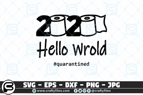 008 2020 hello world quarantained 3 2D Toilet Paper 2020 hello world SVG, COVID-19 SVG