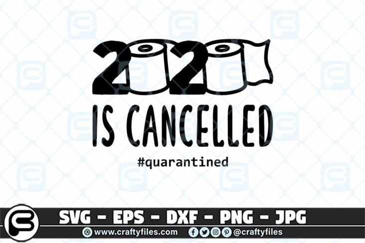 012 2020 is canclled quanrantained 3 2D 2020 is Cancelled By Covid-19 SVG, Toilet Paper SVG