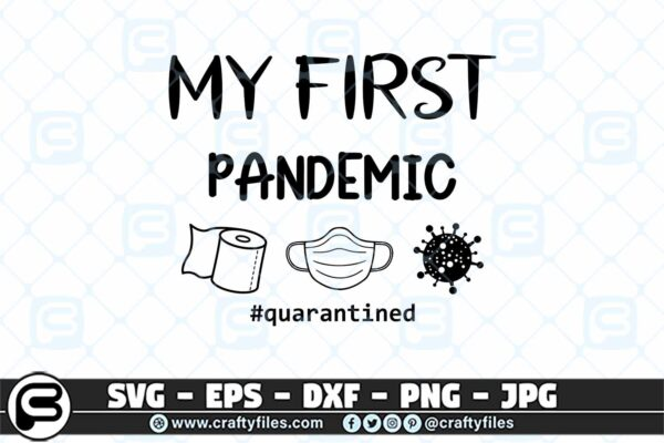015 My first pandemic 2020 quarantained 3 2D My First Pandemic 2020 SVG, Toilet Paper, Mask SVG