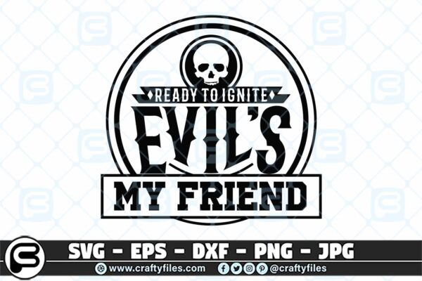 028 ready to ignite evils my friend 3 2D Ready To Ignite Evil's My Friend SVG