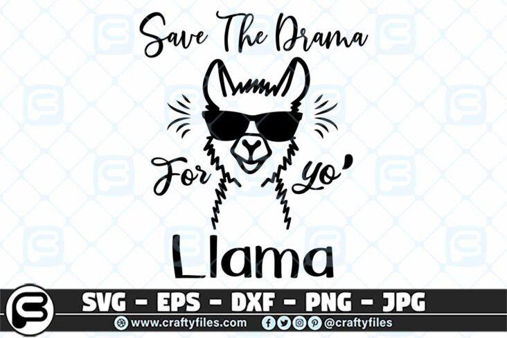 032 save the drama for yo llama 3 2D Save The Drama For Yo Llama SVG, Llama SVG