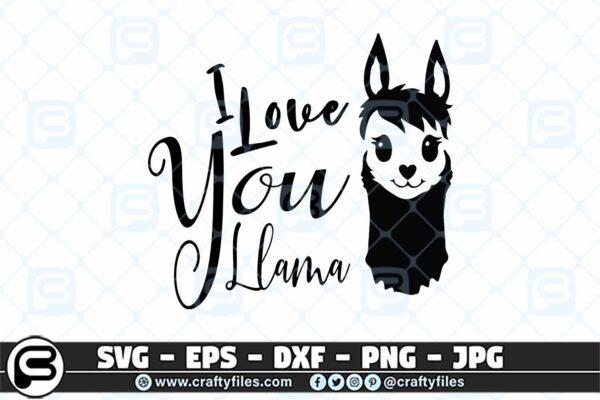 034 I love you Llama mama llama 3 2D I Love You Mama Llama SVG, Cute Llama SVG