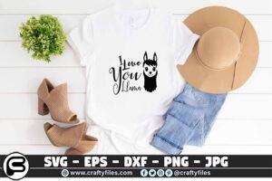 034 I love you Llama mama llama 3 2T I Love You Mama Llama SVG, Cute Llama SVG