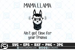 036 mama llama ain t got time for your drama 3 2D Craft Designs