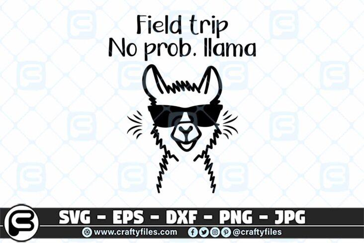 040 Field trip no prob llama 3 2D Field Trip No Prob Llama SVG, Mama Llama SVG