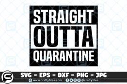 045 Straight Outta Quarantine 3 2D Craft Designs
