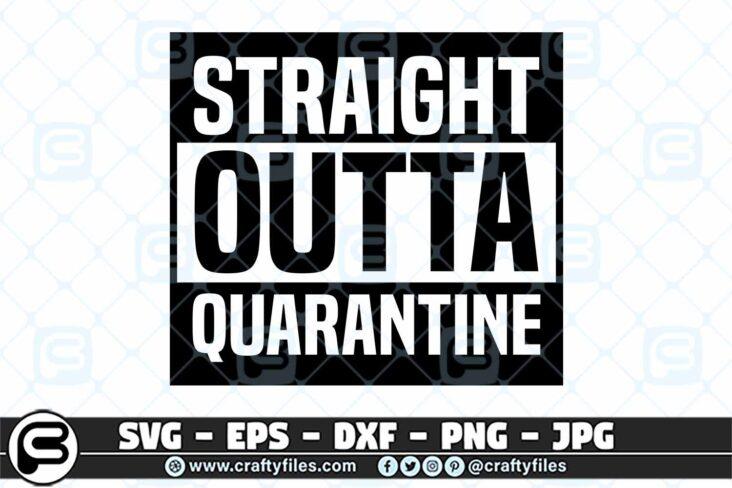 045 Straight Outta Quarantine 3 2D Straight Outta Quarantine 2020 SVG