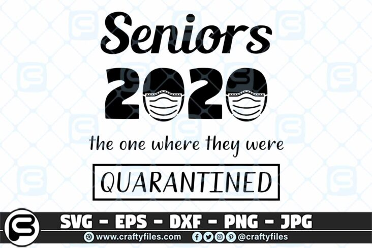 046 Senior 2020 the one where they were Qurantined 3 2D Senior 2020 The One Where They Were Quarantined SVG