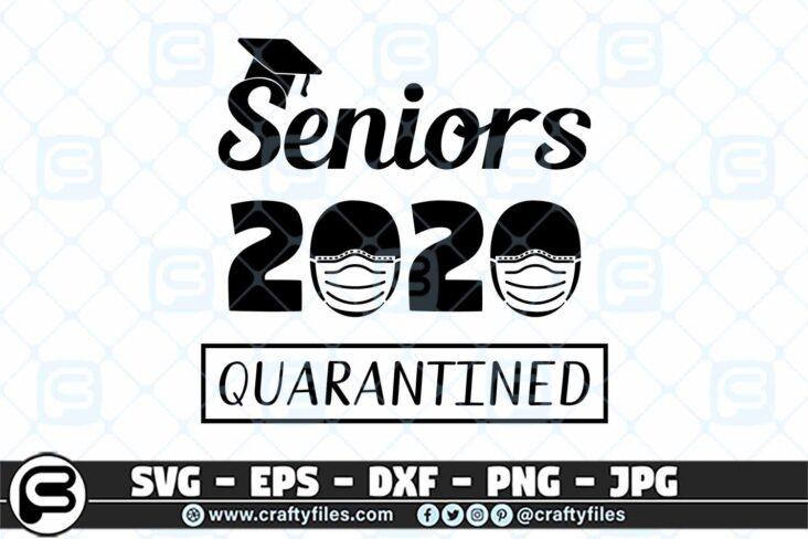 047 Senior 2020 quarantined 3 2D Senior 2020 Quarantined SVG, Class of 2020 SVG