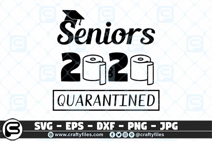 048 Senior 2020 quarantined 3 2D Senior 2020 SVG quarantined SVG, Toilet Paper SVG