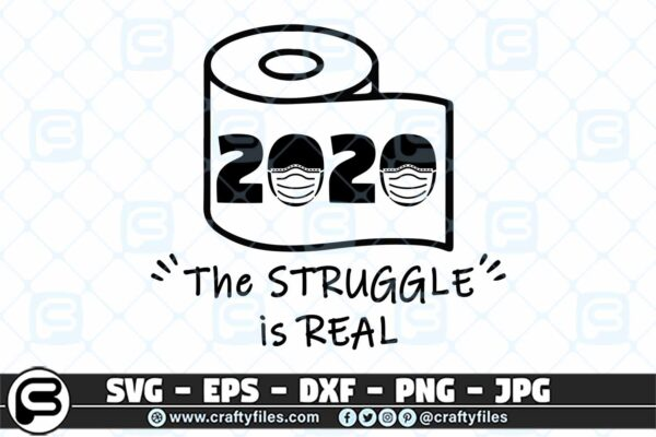 049 2020 the Struggle si real 3 2D Toilet Paper SVG, 2020 The Struggle Is Real SVG