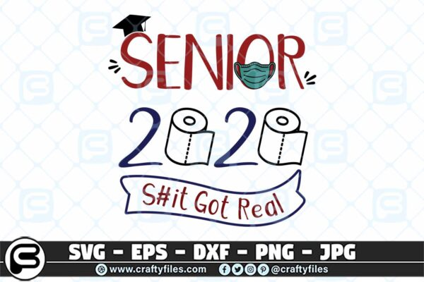 052 SENIOR 2020 Sit Got Real 3 2D Senior 2020 SVG, SENIOR 2020 S#it Got Real SVG