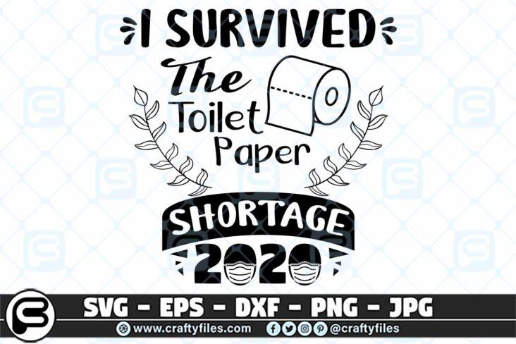 059 I survived The toilet paper shourtage 2020 3 2D I Survived The Toilet Paper Shortage 2020 SVG