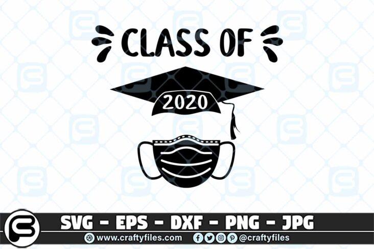 061 Class Of 2020 Graduated 3 2D Class Of 2020 SVG, Graduate 2020, Mask SVG