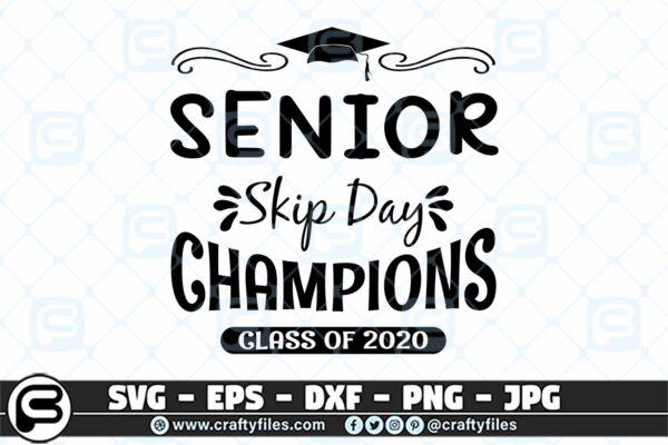 062 senior Skip Day Champions Class of 2020 3 2D Senior Skip Day Champions Class of 2020 SVG