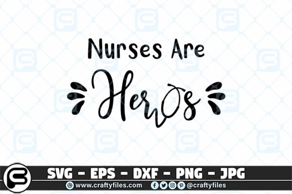 073 nurses are heros 3 2D Nurses are Heroes SVG PNG file for Cricut & Silhouette