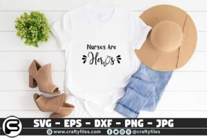 073 nurses are heros 3 2T Nurses are Heroes SVG PNG file for Cricut & Silhouette