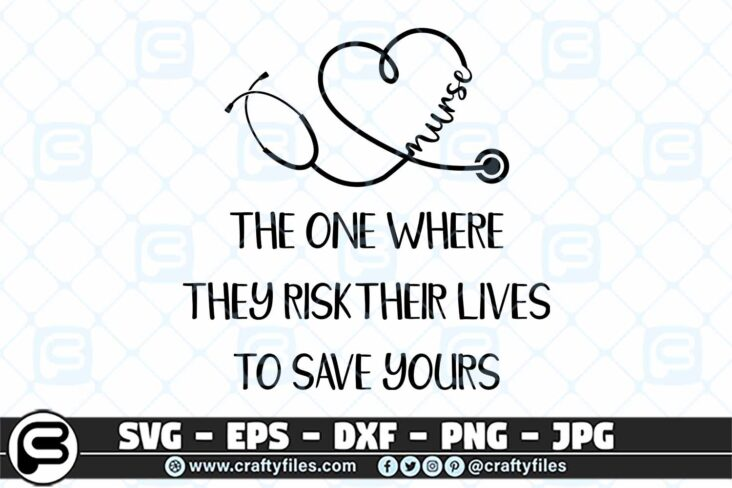 075 Nurse The one where they risk their life to save yours 3 2D Nurse The one where they risk their life to save yours SVG
