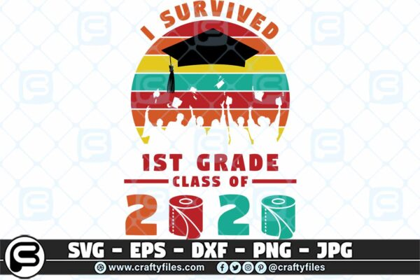 078 i survived the 1st grade class of 2020 3 2D 1st Grade Class Of 2020 SVG PNG files, Graduation SVG