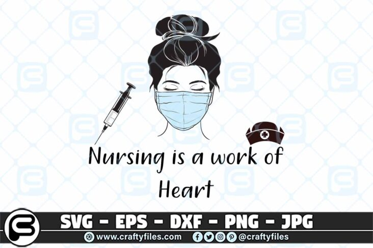 094 nursing is a work of the heart 3 2D Nursing Is a Work Of The Heart Nurse Face SVG PNG Cut File