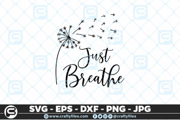 105 just breath Just Breathe Dandelion SVG PNG File for Cricut