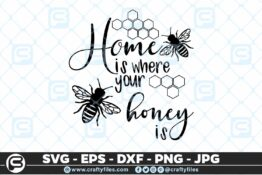 156 Home is where your honey is 5 4D Bundle of Bee SVG Happy Bee and Bee Kind SVG EPS