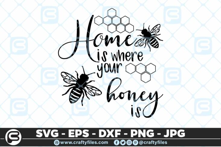156 Home is where your honey is 5 4D Home Is Where Your Honey Is, Cutting file, SVG, Bee SVG