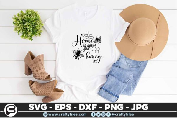 156 Home is where your honey is 5 4T Home Is Where Your Honey Is, Cutting file, SVG, Bee SVG