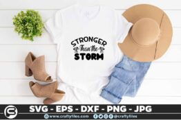 159 Stronger than the storm 5 4T Stronger Than The Storm, Motivation Cutting file, SVG, EPS, PNG