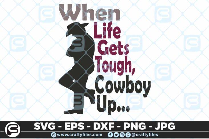 173 when life gets tought cowboy up 5 4D When Life Gets Tough, Cowboy Up SVG, Cut Files EPS DXF