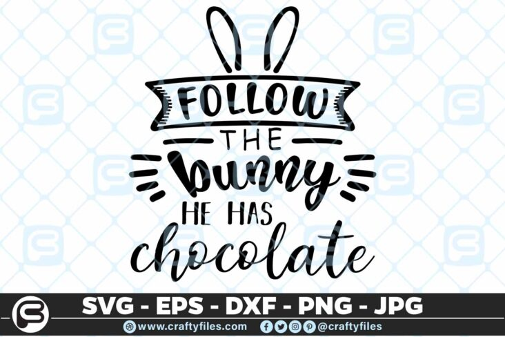 176 follow thr bunny he has chocolate 5 4D follow the bunny he has chocolate SVG EPS DXF Files