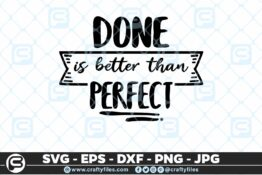 178 done is better than perfect 5 4D Crafty Files | Home