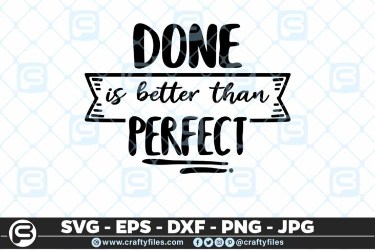178 done is better than perfect 5 4D Done Is Better Than Perfect SVG Quotes EPS DXF Cutting Files