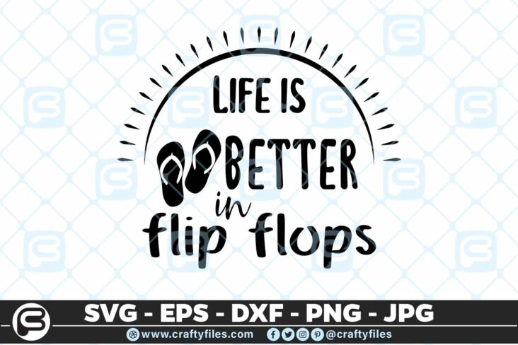 184 life is better in flip flops 5 4D Life Is Better In Flip Flops SVG Hello Summer SVG EPS PNG