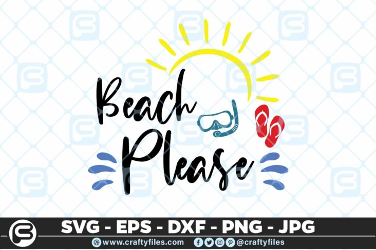 196 Beach Please 5 4D Beach Please SVG Summer time SVG Beach time EPS PNG