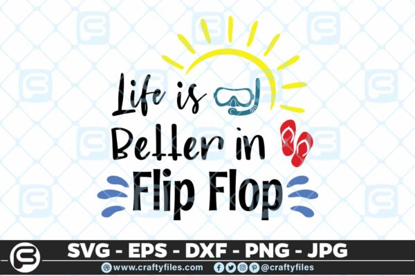 197 Life is better in flip flop 5 4D Life Is Better In Flip Flop SVG Summer time SVG Beach time EPS PNG