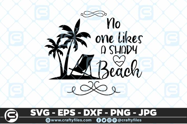 198 No one likes a shady beach 5 4D No One Likes A Shady Beach SVG Summer time SVG Beach time EPS PNG