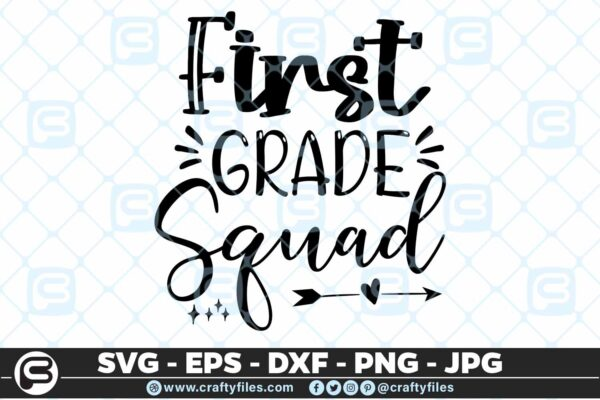 201 1 Back to school 1st Grade Squad 5 4D Back To School 1st Grade Squad SVG arrow PNG EPS DXF
