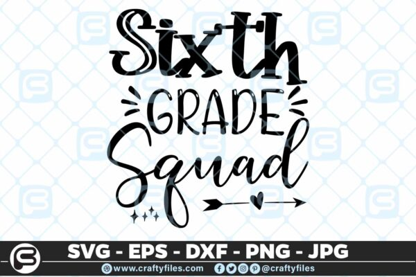 201 6 Back to school 6th Grade Squad 5 4D Back To School 6th Grade Squad SVG arrow PNG EPS DXF
