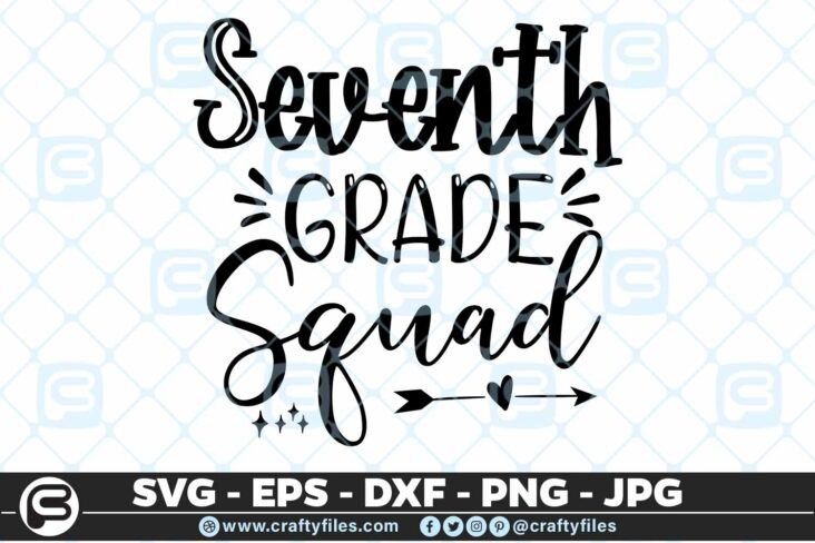 201 7 Back to school 7th Grade Squad 5 4D Back To School 7th Grade Squad SVG arrow PNG EPS DXF