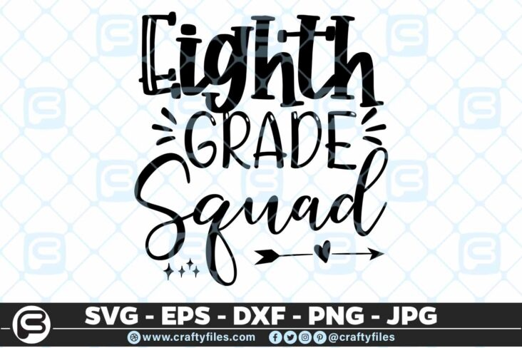 201 8 Back to school 8th Grade Squad 5 4D Back To School 8th Grade Squad SVG arrow PNG EPS DXF
