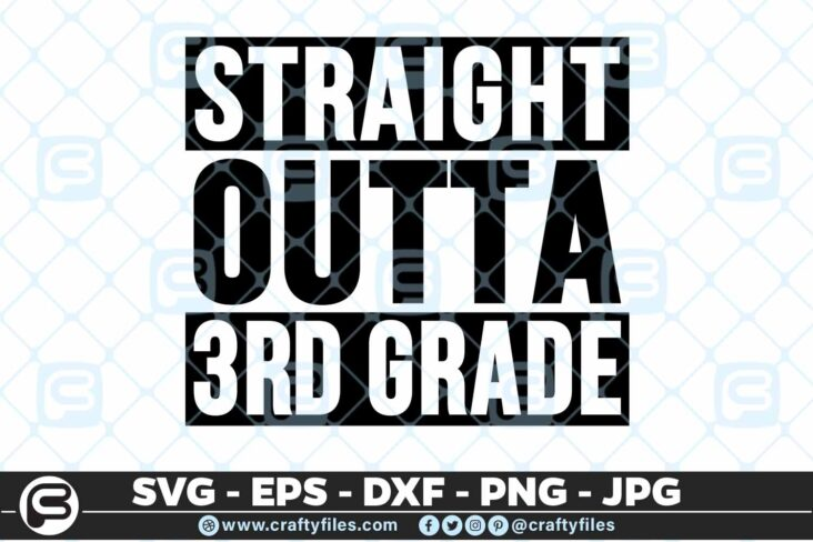 202 3 Straight outta school 3rd Grade Back to School 5 4D Straight Outta 3rd Grade SVG Back To School PNG EPS DXF