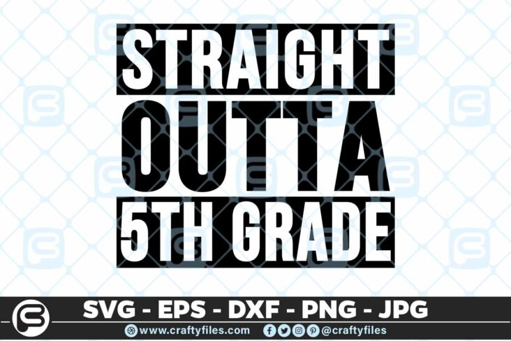 202 5 Straight outta school 5th Grade Back to School 5 4D Straight Outta 5th Grade SVG Back To School PNG EPS DXF