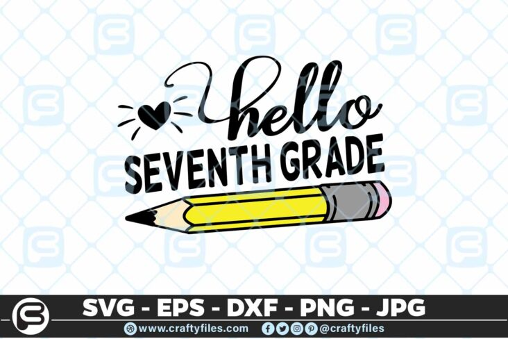 207 9 Back to school Hello 7th Grade school Pen 5 4D Back to school SVG Hello 7th Grade SVG EPS DXF 1st Day At School