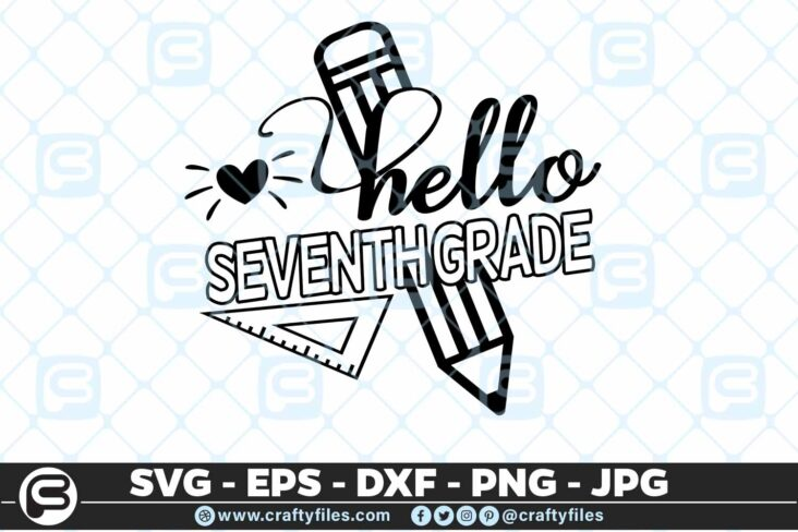 208 9 Back to school Hello 7th Grade school 5 4D Back to school SVG Hello 7th Grade SVG EPS DXF 1st Day At School
