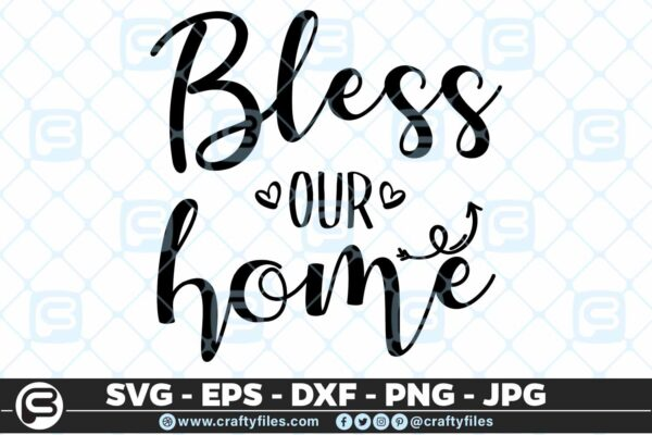 121 Bless our home handwritten 5 4D Bless Our Home Handwritten Quote SVG Cutting Files