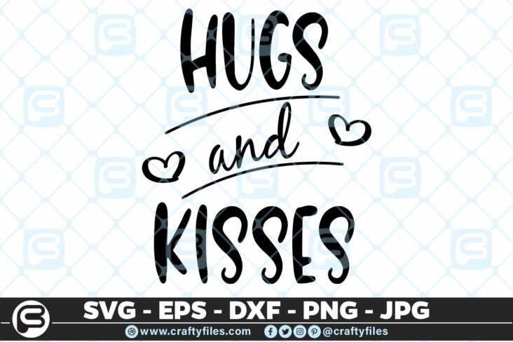 127 hugs and kisses Quote 5 4D Hugs And Kisses, Cutting file, SVG, PNG, EPS For Cricut