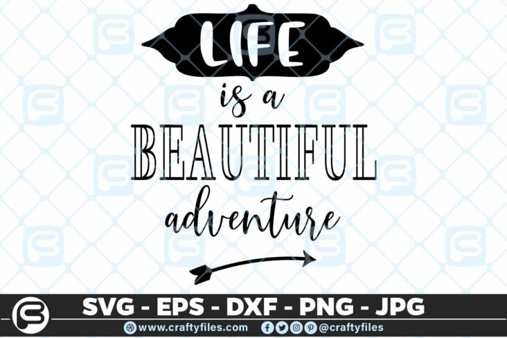 128 Life is a beautiful adventure 5 4D Life Is A Beautiful Adventure, Cutting file, SVG, PNG, EPS
